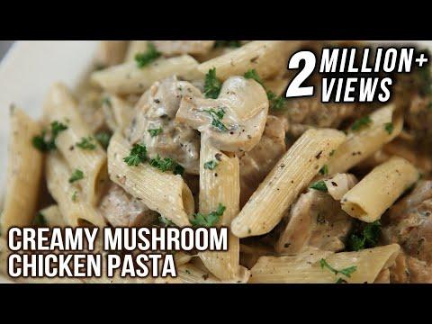 Creamy Mushroom Chicken Pasta   Pasta Recipes   Italian Food   Chicken & Mushroom Pasta by Neelam