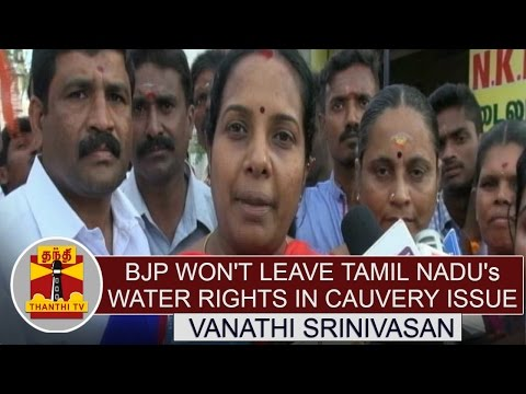 BJP-Wont-leave-Tamil-Nadus-Water-Rights-in-Cauvery-issue--Vanathi-Srinivasan-BJP
