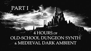 4 Hours of Old-School Dungeon Synth & Medieval Dark Ambient - Part. I
