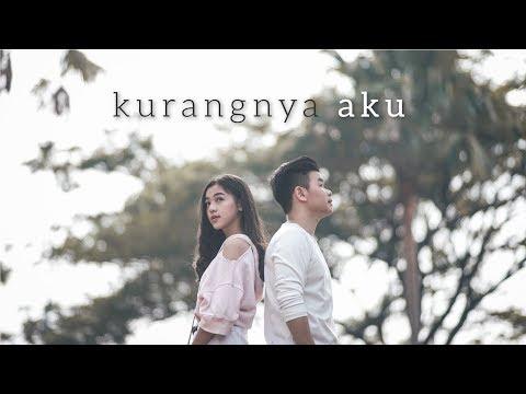 WILLY ANGGAWINATA - Kurangnya Aku ( Official MV & Lyric Video)