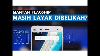 Video Review Xiaomi Mi4 Indonesia | Mantan Flagship yang Masih Layak Dibeli? MP3, 3GP, MP4, WEBM, AVI, FLV September 2017