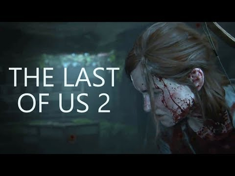 The Last of Us 2 is Going to be AMAZING - E3 Trailer Thoughts, Analysis, Reaction