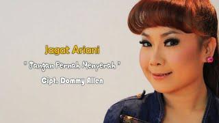 Jagat Ariyani - Jangan Pernah Menyerah [Official Music Video]