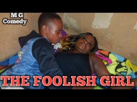 THE FOOLISH Girl (Mc Golden Comedy)(Mark Angel Comedy)(Episode 204)
