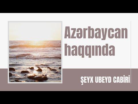 Şeyx Ubeyd əl-Cabiri - Azərbaycan haqqında