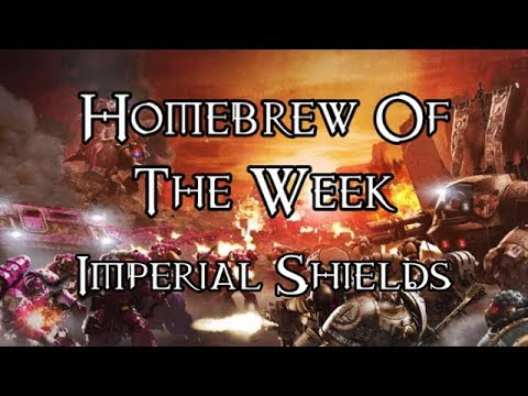 Homebrew Of The Week - Episode 108 - Imperial Shields