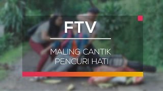 Download Video FTV SCTV - Maling Cantik Pencuri Hati MP3 3GP MP4