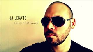 Video JJ Legato - Catch That Wave