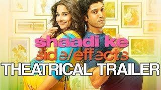 Shaadi Ke Side Effects Theatrical Trailer