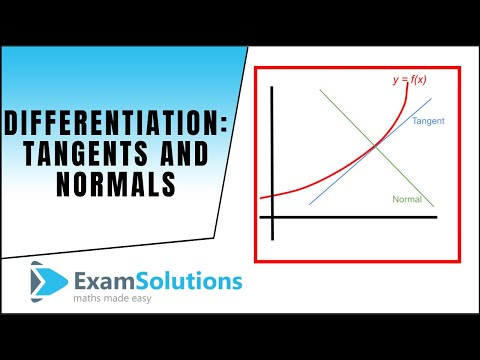 Differentiation : Tangents and Normals : ExamSolutions