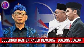 Video Demokrat Habiss! Kini Giliran Gubernur Banten Dukung Jokowi MP3, 3GP, MP4, WEBM, AVI, FLV November 2018