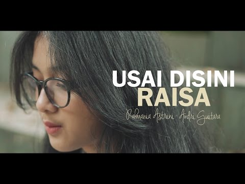 Download Lagu Usai Disini - Raisa (Astri, Andri Guitara) Cover Music Video