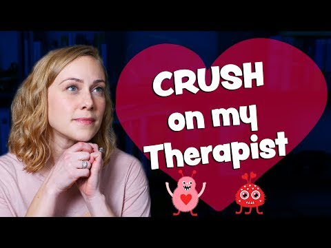 I have a CRUSH on my Therapist!