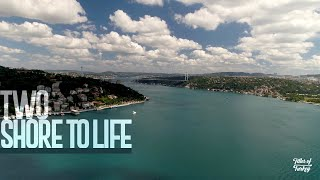 Video TWO SHORE TO LIFE - THE BOSPHORUS | Istanbul - Tales of Turkey [EN] MP3, 3GP, MP4, WEBM, AVI, FLV Januari 2019