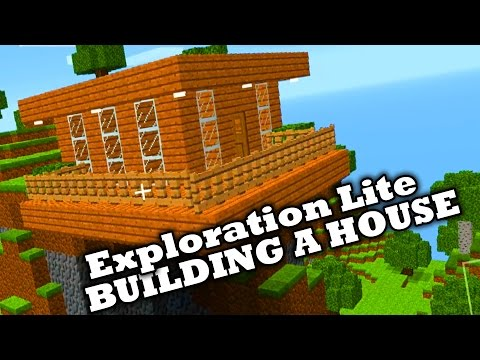 Exploration Lite - How To Make A House