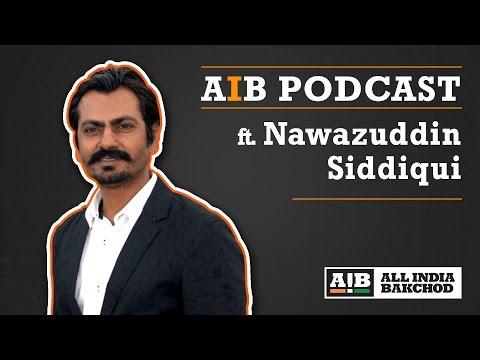 AIB Podcast: feat. Nawazuddin Siddiqui