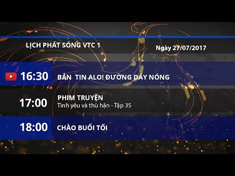 Lịch phát sóng VTC1 ngày 27/07/2017 | VTC1 - Thời lượng: 2 phút, 17 giây.