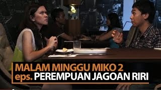 Video Malam Minggu Miko 2 - Perempuan Jagoan Riri MP3, 3GP, MP4, WEBM, AVI, FLV Mei 2019