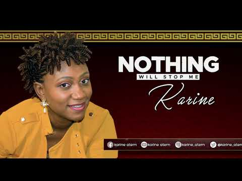 Karine Atem  - Nothing will stop me (Official Lyric Video)
