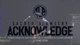 Video ILP - Sacred Geometry II. Acknowledge (Live) MP3, 3GP, MP4, WEBM, AVI, FLV Juli 2018