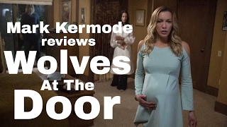 Nonton Wolves At The Door Reviewed By Mark Kermode Film Subtitle Indonesia Streaming Movie Download