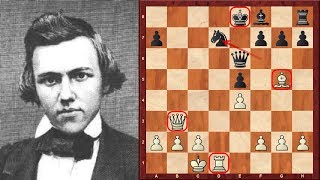 Paul Morphy's Top Eight Chess Sacrifices of all time!