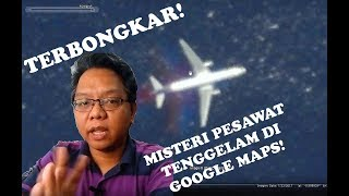 Video Misteri Pesawat Tenggelam di Google Maps MP3, 3GP, MP4, WEBM, AVI, FLV Mei 2019