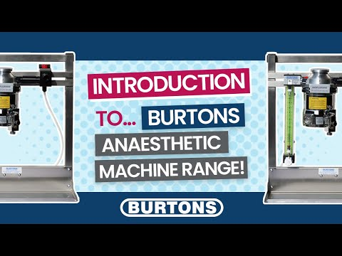 Introduction to The Burtons Anaesthetic Machine Range
