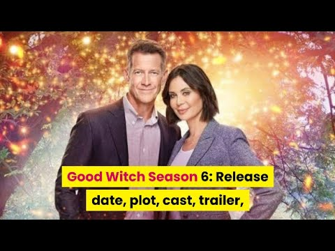 Good Witch season 6 Trailer | Good Witch Season 6 Cast | Good Witch Season 6 Release Date