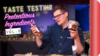 Taste Testing Pretentious Ingredients | Vol. 9 by SORTEDfood