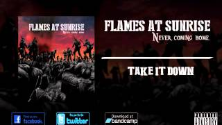 Flames At Sunrise - Take It Down
