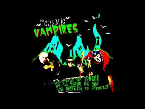 The Cosmic Vampires - It Waked Up In The Atomic Age