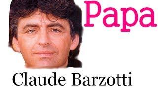 Claude Barzotti - Papa.