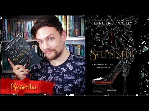 """Resenha """"STEPSISTER: A História da Meia-Irmã da Cinderella"""", de Jennifer Donnelly"""