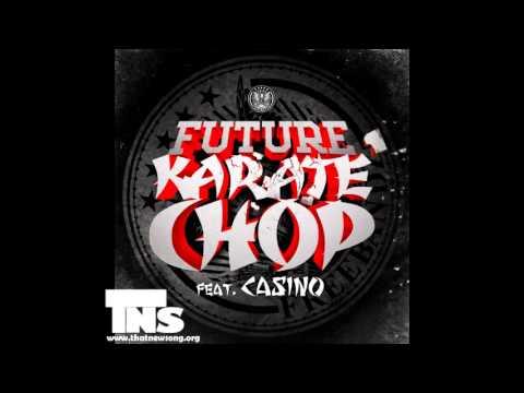 Future -- Karate Chop (feat. Casino) [Mastered Version]