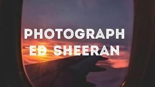 Video Photograph - Ed sheeran (lirik dan terjemah lagu) MP3, 3GP, MP4, WEBM, AVI, FLV September 2019
