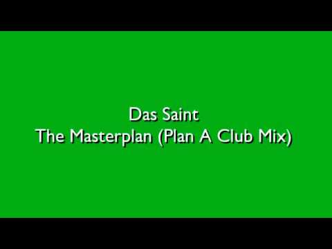 Das Saint - The Masterplan (Plan A Club Mix)