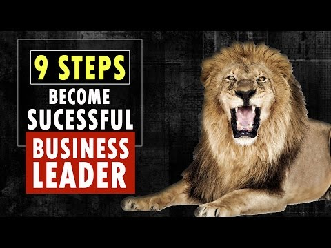 9 Steps to Become a Successful Business Leader