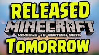 Minecraft Windows 10 - RELEASED TOMORROW! (New Minecraft Version)