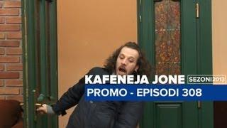 Kafeneja Jone : Promo episodi 308