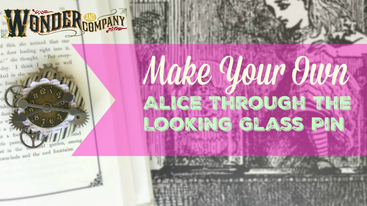 Make This Alice Through the Looking Glass Inspired Pin!