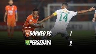 Download Video [Pekan 5] Cuplikan Pertandingan Borneo FC vs Persebaya, 23 Juni 2019 MP3 3GP MP4