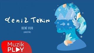 image of Deniz Tekin - Beni Vur (Akustik) (Official Audio)