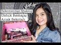 Rekomendasi Makeup Buat Remaja/Anak Sekolah (Makeup For Beginner)   Clara Haniyah