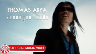 Thomas Arya - Kenangan Rindu [Official Music Video HD]