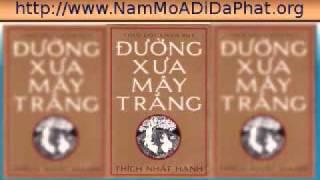 Đường Xưa Mây Trắng - Thích Nhất Hạnh (08/12)