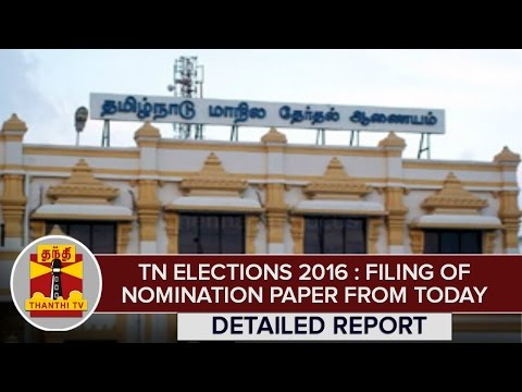 TN-Elections-2016--Filing-Of-Nomination-Papers-From-Today-Detailed-Report