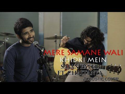 Video Mere samne wali Mere Samne Wali Khidki Mein | Sajan Patel Ft. Chaitanya| Acoustic Cover | Padosan | download in MP3, 3GP, MP4, WEBM, AVI, FLV January 2017