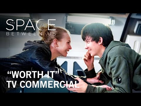 The Space Between Us (TV Spot 'Worth It')