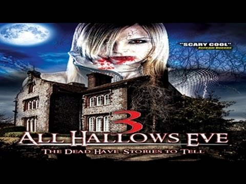 3: All Hallows Eve - Horror Anthology That Will CURL YOUR TOES and SCARE You To DEATH! - WATCH